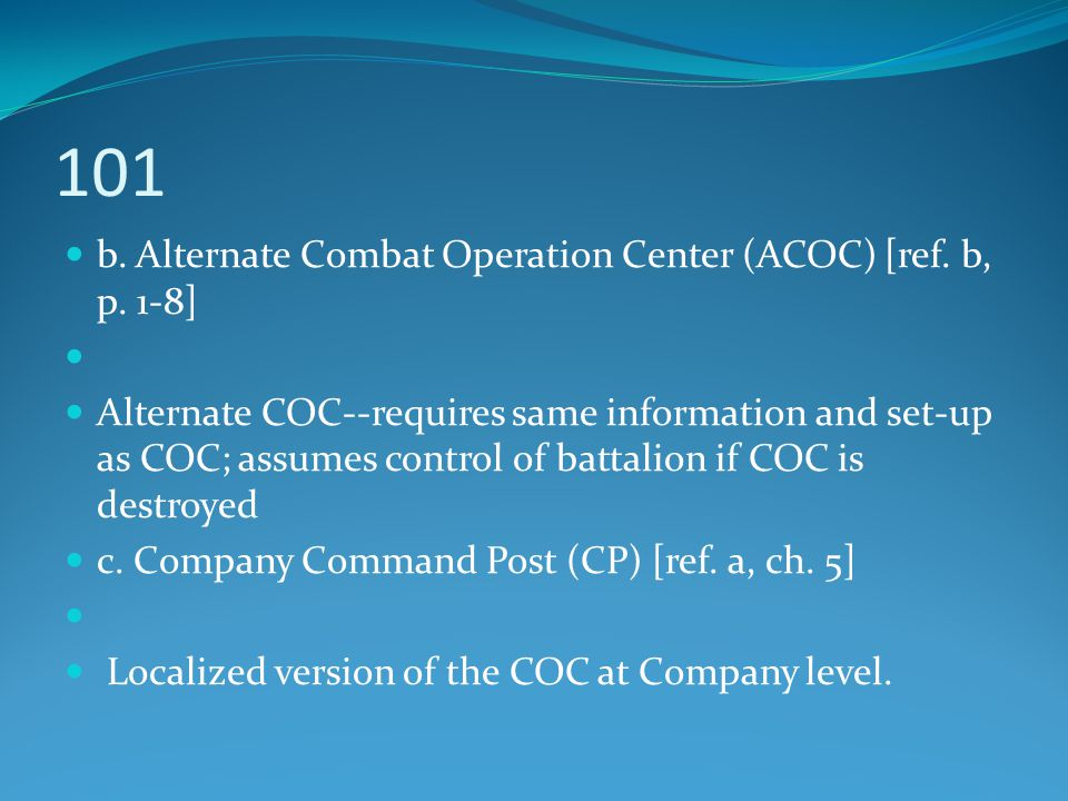 101 b. Alternate Combat Operation Center (ACOC) [ref. b, p. 1-8]